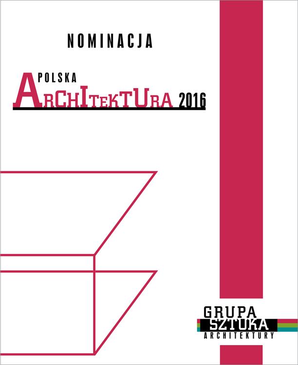 POLSKA ARCHITEKTURA XXL 2016 - I NAGRODA